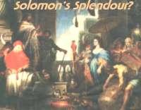 The Splendour of Solomon. A total fantasy?